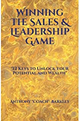 """Winning The Sales & Leadership Game: """"12 Keys to Unlock Your Potential and Wealth"""" Paperback"""