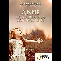 Anne, la maison aux pignons verts (saga Anne Shirley t. 1)
