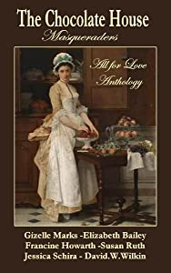 "The Chocolate House - Regency Anthology - ""Masqueraders"""