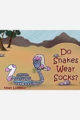 Do Snakes Wear Socks? Kindle Edition