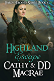 Highland Escape: Book 1 of the Hardy Heroines series