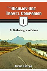 The Highway One Travel Companion - 8: Guthalungra to Cairns Kindle Edition