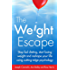 The Weight Escape: Stop fad dieting, start losing weight and reshape your life using cutting-edge psychology (Dark-Hunter World)
