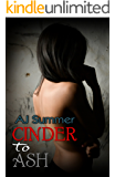 Cinder To Ash (Tainted Hearts Series Book 3)