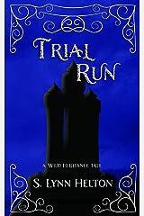 Trial Run (Wild Heritance) Kindle Edition