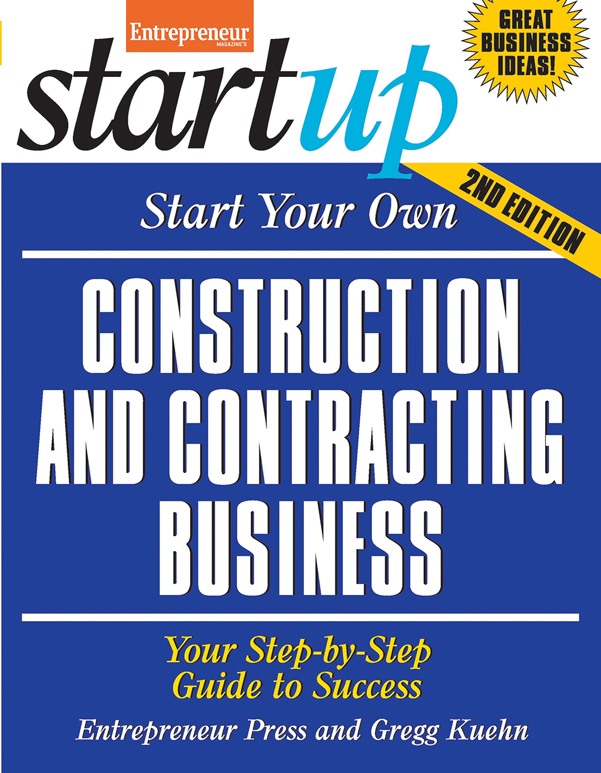 Start Your Own Construction and Contracting Business: Your Step-By-Step Guide to Success (StartUp Series)