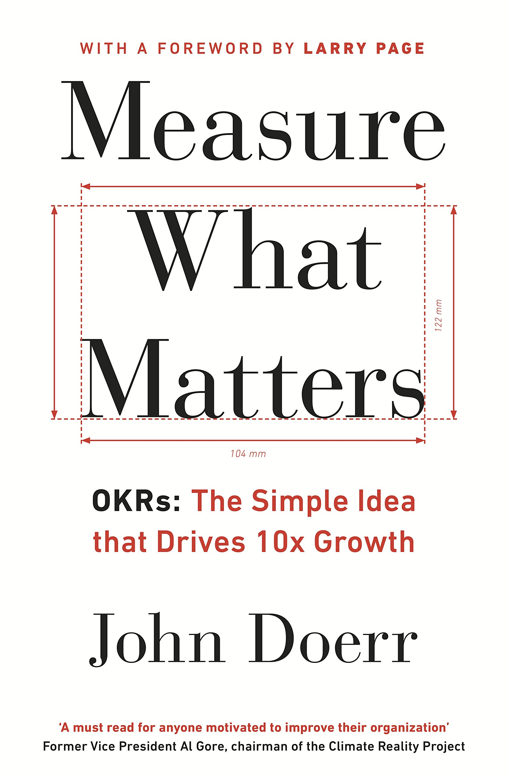Resultado de imagen para Measure What Matters: OKRs: The Simple Idea That Drives 10X Growth