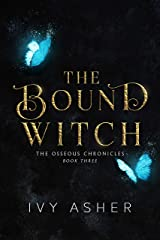 The Bound Witch (The Osseous Chronicles Book 3) Kindle Edition