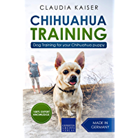 Chihuahua Training: Dog Training for your Chihuahua puppy (English Edition)