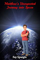 Matthew's Unexpected Journey into Space Kindle Edition