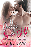 Daddy's Love Child: A Forbidden Older Man Younger Woman Romance (The Boyfriend Diaries Book 6) (English Edition)