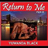 Return to Me, Part III