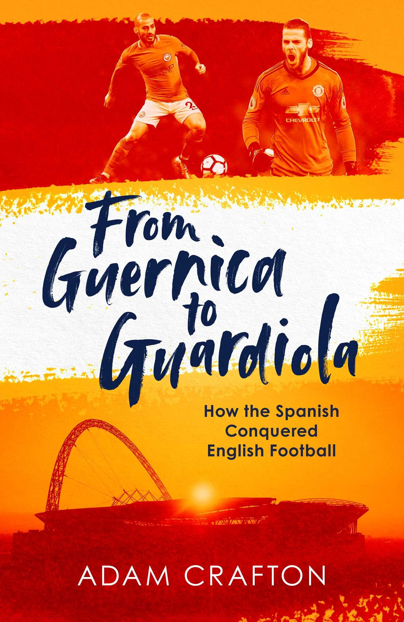 Read Online From Guernica to Guardiola: How the Spanish Conquered English Football PDF