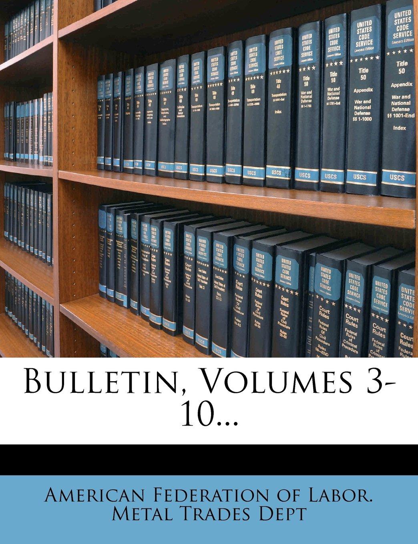 Download Bulletin, Volumes 3-10... PDF