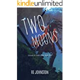 Two Moons: Memories from a World with One (Echoes of Past Lives Book 1)