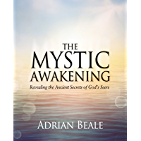 The Mystic Awakening: Revealing the Ancient Secrets of God's Seers