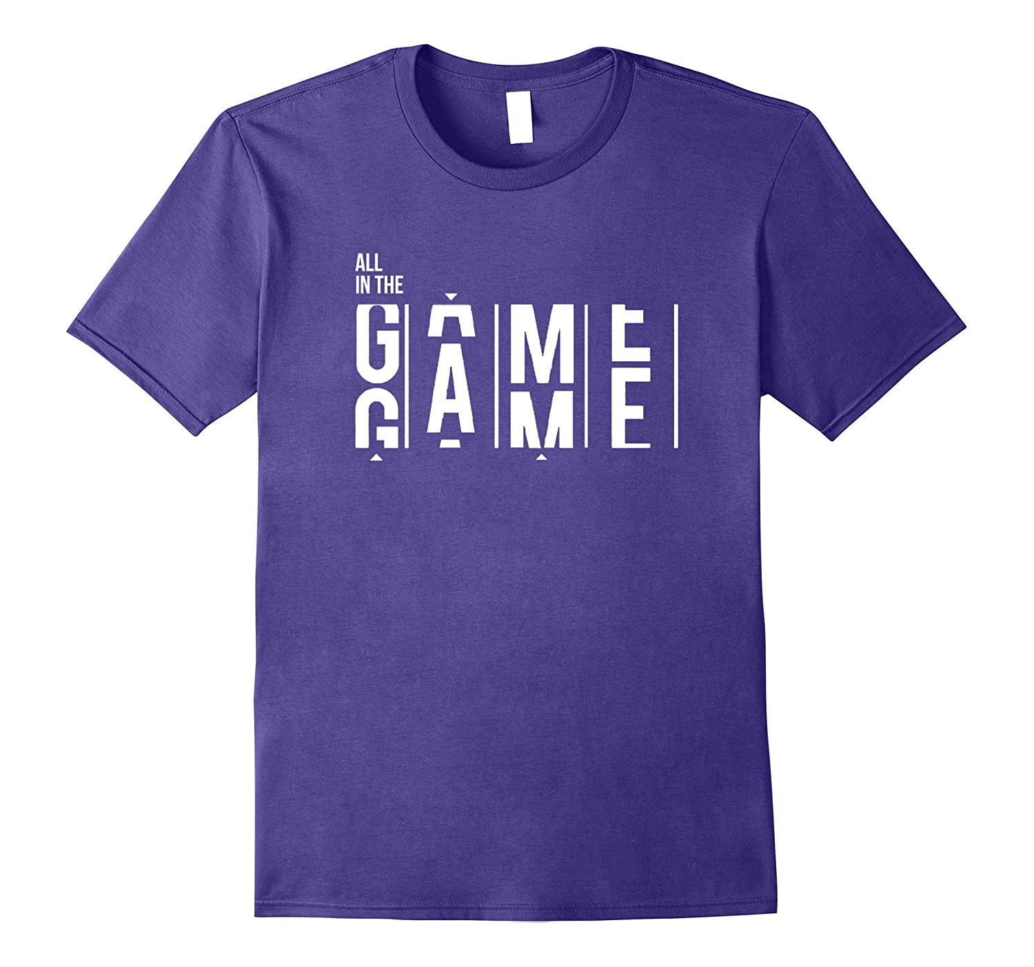 All In The Game – Player Game Quote & Saying Tee Shirt
