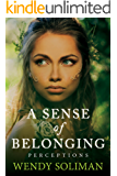 A Sense of Belonging (Perceptions Book 1)