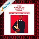 The Shape of Jazz to Come (Doxy Collection, Remastered)