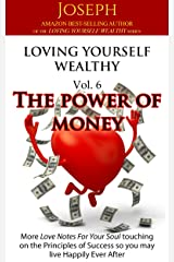 Loving Yourself Wealthy Vol. 6 The Power of Money Kindle Edition