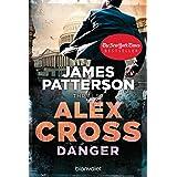 Danger - Alex Cross 25: Thriller (German Edition)