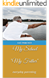 """My School """"My Father"""": everyday parenting"""