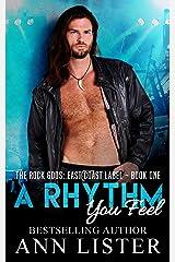 A Rhythm You Feel (The Rock Gods: East Coast Label Book 1) Kindle Edition