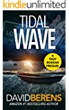 Tidal Wave (A Troy Bodean Tropical Thriller Book 0)