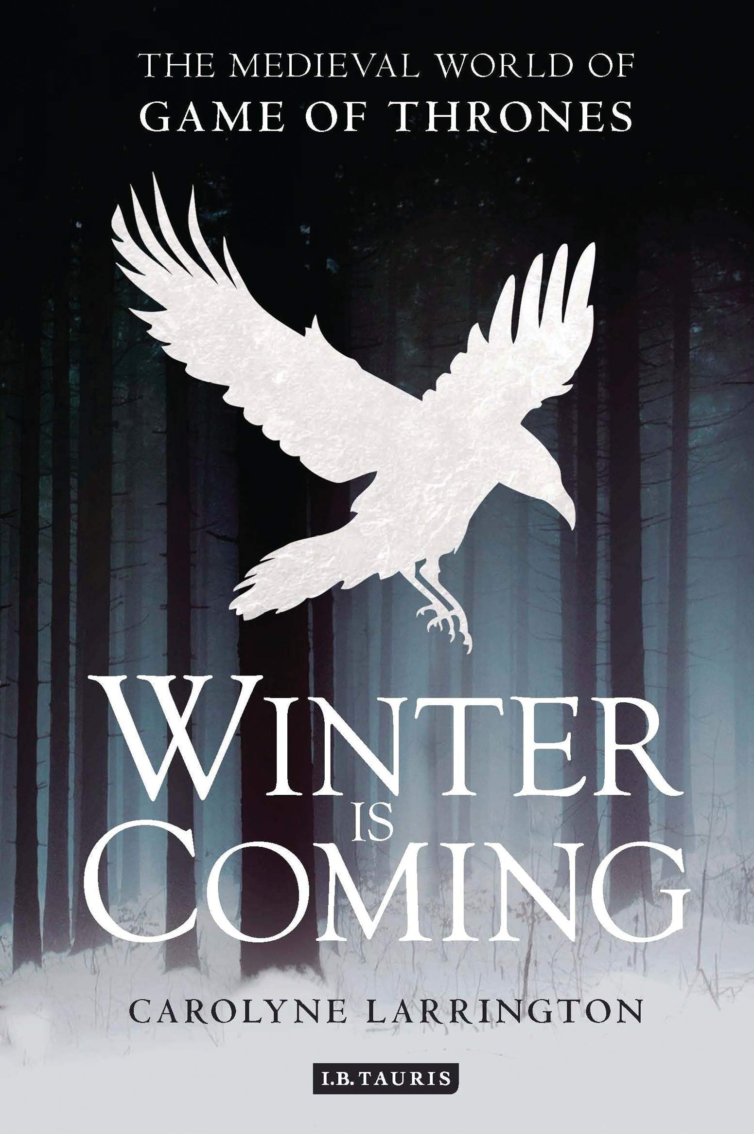 Winter Is Coming The Medieval World Of Game Of Thrones Carolyne