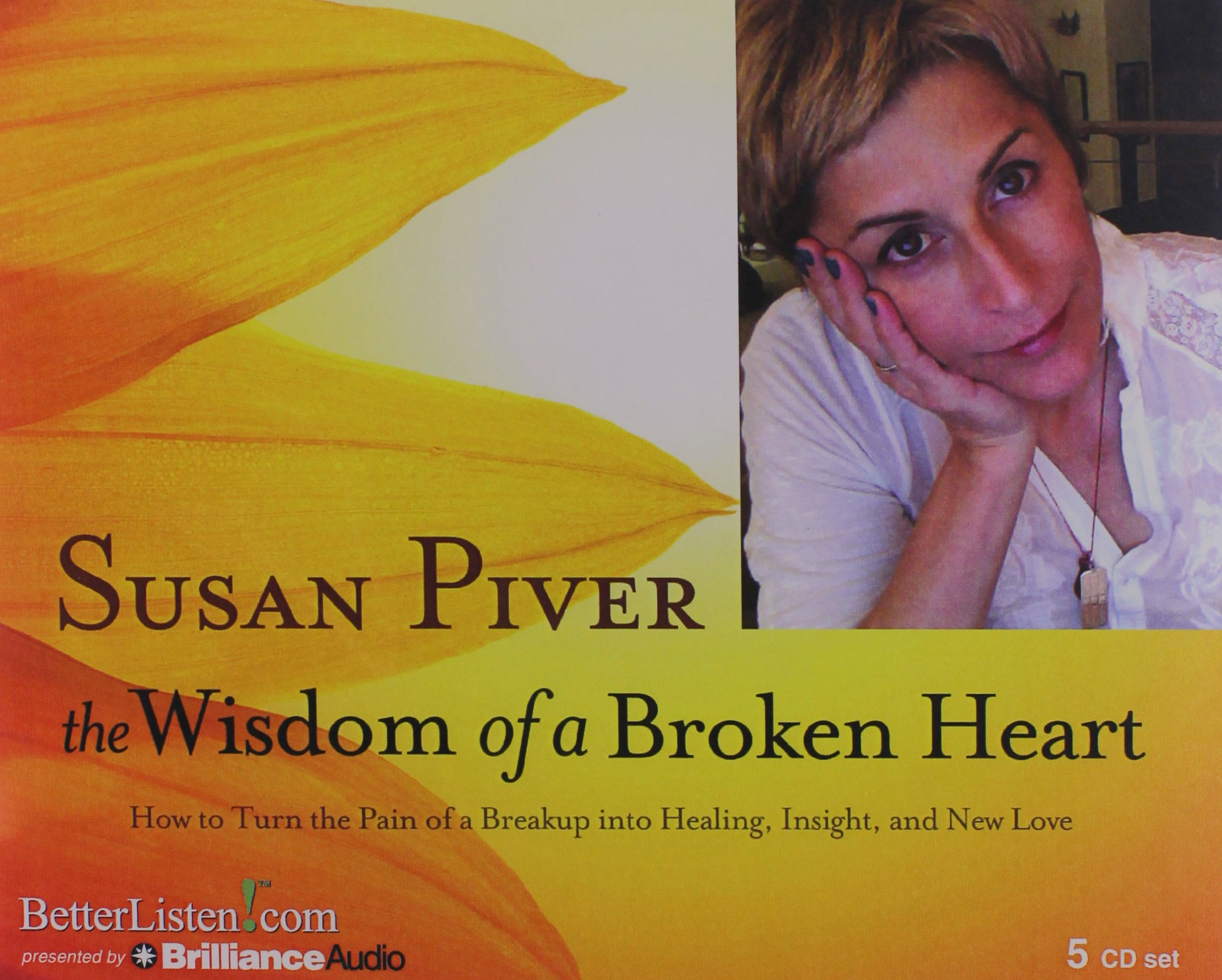 The Wisdom Of A Broken Heart: How To Turn The Pain Of A Breakup Into  Healing, Insight, And New Love: Susan Piver: 9781480512450: Amazon:  Books