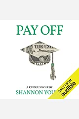 Pay Off: How One Millennial Eliminated Nearly $80,000 in Student Debt in Less than Five Years Audible Audiobook