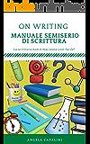 On Writing - Manuale semiserio di scrittura: di Angela Catalini