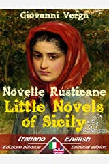 Novelle Rusticane – Little Novels of Sicily: Bilingual parallel text - Bilingue con testo inglese a fronte: Italian - English / Italiano - Inglese (Dual Language Easy Reader Book 20) Kindle Edition