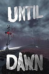 Until Dawn (Until... Book 2) Kindle Edition