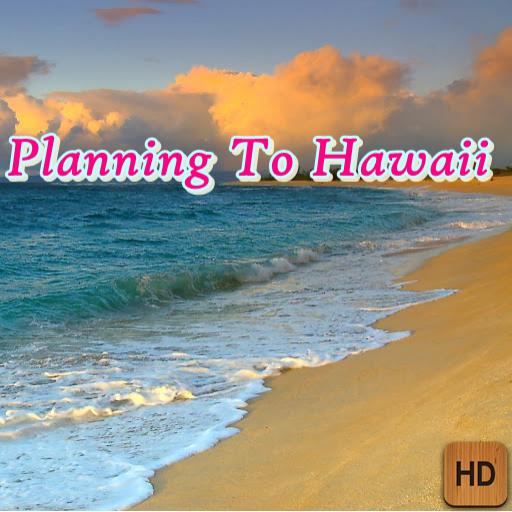 Planning To Hawaii
