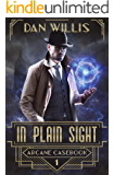 In Plain Sight (Arcane Casebook Book 1)
