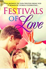 Festivals of Love: An Anthology from the Midwest Fiction Writers Kindle Edition