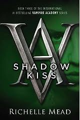 Shadow Kiss: A Vampire Academy Novel Kindle Edition