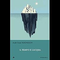 Il tempo e l'acqua (Narrativa) (Italian Edition) book cover