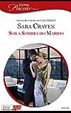 Sob a Sombra do Marido: Harlequin Paixão - ed.290 (Noivas Rebeldes)