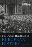 The Oxford Handbook of European History, 1914-1945 (Oxford Handbooks in History)