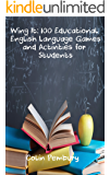 Wing It: 100 Educational English Language Games and Activities for Students