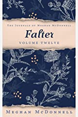 Falter: Volume Twelve (The Journals of Meghan McDonnell Book 12) Kindle Edition