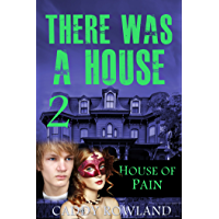 House of Pain: A Caddy Rowland Psychological Thriller & Drama (There Was a House Series Book 2)