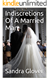 Indiscretions Of A Married Man