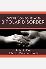 Loving Someone with Bipolar Disorder: Understanding and Helping Your Partner Audible Audiobook