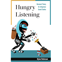 Hungry Listening: Resonant Theory for Indigenous Sound Studies (Indigenous Americas) book cover