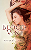 Blood Vine (The Blood Vine Series Book 1)