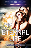 Of Eternal Life (Operation: Middle of the Garden Book 1)