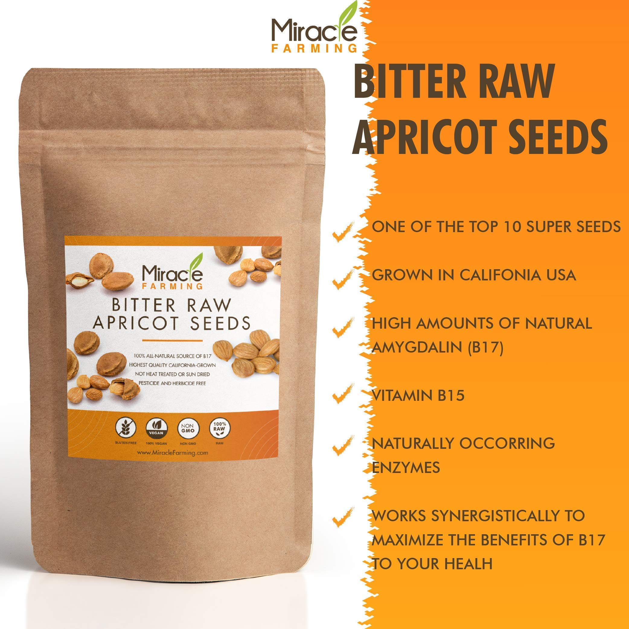 Bitter Apricot Seeds / Kernels, California USA Grown, Pesticide and Herbicide-Free, Non GMO, Vegan, Raw & Large, The Best Natural Source of Vitamin B17, In an Easy Resealable Pouch by Miracle Farming (Image #1)
